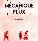 Film «La Mécanique des Flux» ; Mardi 14 mars 2017, à 20h